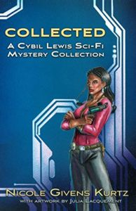Collected: A Cybil Lewis SF Mystery Collection